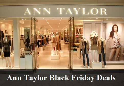 Ann Taylor Black Friday 2019 Deals & Sales