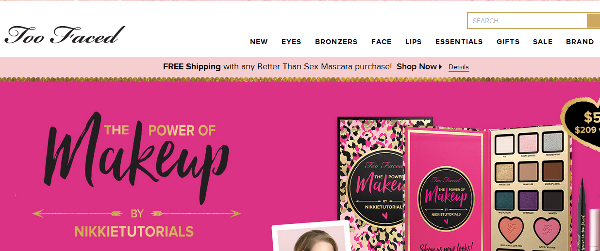 How to use a Too Faced coupon Visit derpychap.ml to find the latest sales and promotions, including online exclusives, like a seasonal make up kit. Customers can also choose a free sample with every order the place on the site, and free shipping on orders over $%(29).
